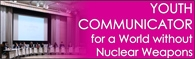 (Image 5) Youth Communicator for a World without Nuclear Weapons